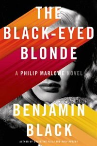 Book The Black-Eyed Blonde: A Philip Marlowe Novel by Benjamin Black