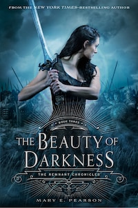 The Beauty Of Darkness: The Remnant Chronicles: Book Three