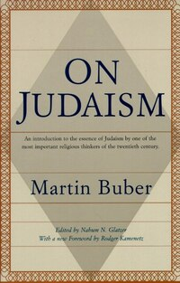 On Judaism: An Introduction To The Essence Of Judaism By One Of The Most Important Religious…