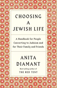 Choosing A Jewish Life, Revised And Updated: A Handbook for People Converting to Judaism and for…