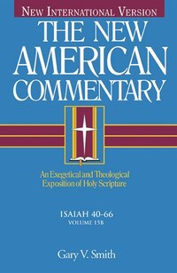 NEW AMERICAN COMMENTARY, THE ISAIAH 40-66 VOL 15B