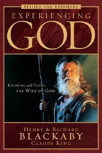EXPERIENCING GOD - BOOK REVISED AND EXPANDED: Knowing and Doing the Will of God, Revised and…