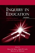 Inquiry in Education, Volume II: Overcoming Barriers to Successful Implementation