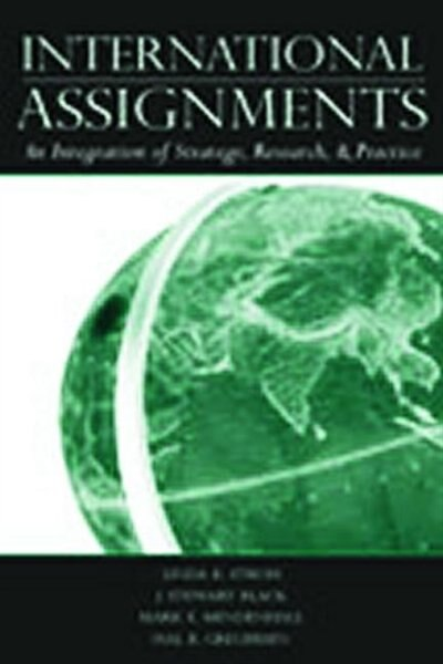 International Assignments: An Integration of Strategy, Research, and Practice by Linda K. Stroh