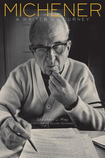 Michener: A Writer's Journey by Stephen J. May