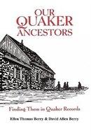 Our Quaker Ancestors:Finding Them in Quaker Records