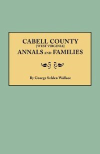 Cabell County [west Virginia] Annals And Families