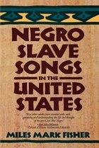 Negro Slave Songs In Us