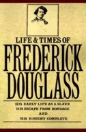 Book The Life And Times Of Frederick Douglass by Frederick Douglass