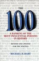 The 100: A Ranking Of The Most Influential Persons In History: A Ranking Of The Most Influential…