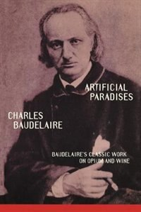 Artificial Paradises-p by Charles P. Baudelaire