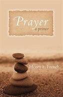 PRAYER A PRIMER