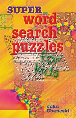 Book Super Word Search Puzzles for Kids by John Chaneski