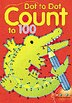 Dot to Dot Count to 100 by Sterling Publishing Co., Inc.
