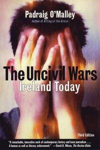 The Uncivil Wars: Ireland Today
