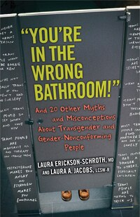 """you're In The Wrong Bathroom!"": And 20 Other Myths And Misconceptions About Transgender And Gender…"