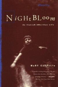 Night Bloom: An Italian-american Life