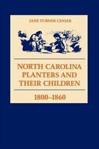 North Carolina Planters and Their Children, 1800-1860