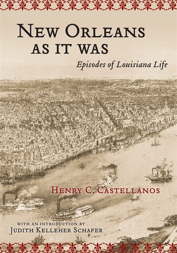New Orleans As It Was  Episodes Of Louisiana Life by Castellanos 95bffccaa19