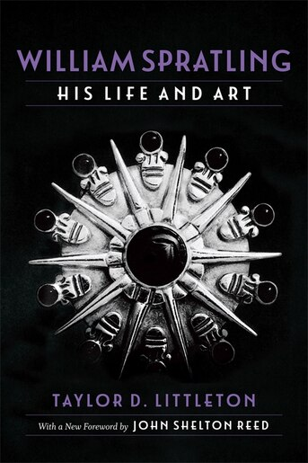 William Spratling, His Life And Art: Selected Essays In Economic And Social History by Taylor D. Littleton