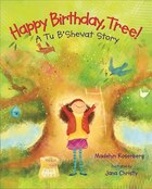 Happy Birthday, Tree!: A Tu B'Shevat Story