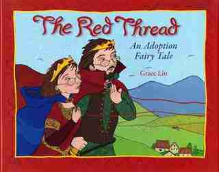 The Red Thread: An Adoption Fairy Tale by Grace Lin