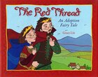 The Red Thread: An Adoption Fairy Tale