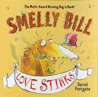 Smelly Bill: Love Stinks: Love Stinks by Daniel Postgate