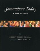Somewhere Today: A Book of Peace