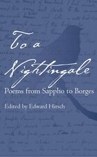 To A Nightingale: Poems From Sappho To Borges