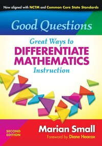 Good Questions: Great Ways to Differentiate Mathematics Instruction: Great Ways To Differentiate…