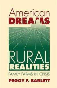 American Dreams, Rural Realities: Family Farms in Crisis