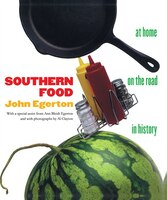 Southern Food: At Home, on the Road, in History: SOUTHERN FOOD