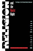 Religion And The Racist Right: The Origins Of The Christian Identity Movement