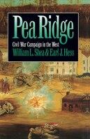 Pea Ridge: Civil War Campaign in the West: PEA RIDGE