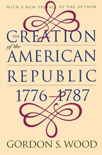 Creation Of The American Republic, 1776-1787
