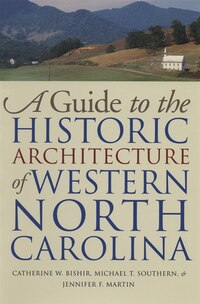 Guide To The Historic Architecture Of Western North Carolina