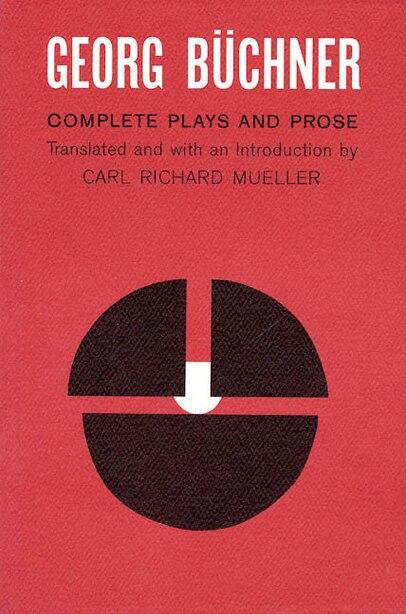 Georg Buchner: Complete Plays And Prose de Georg Buchner