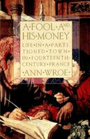 A Fool And His Money: Life In A Partitioned Town In Fourteenth-century France