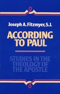 According to Paul: Studies in the Theology of the Apostle