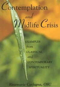 Contemplation and Midlife Crisis: Examples from Classic and Contemporary Spirituality