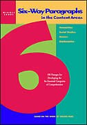 Six-Way Paragraphs in the Content Areas: Middle Level: 100 Passages for Developing the Six…