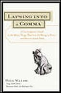 Lapsing into a Comma: A Curmudgeon's Guide to the Many Things That Can Go Wrong in Print--and How…