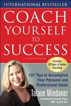 Coach Yourself to Success, Revised and Updated Edition: 101 Tips from a Personal Coach for Reaching…