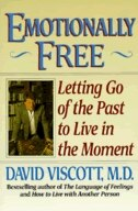 Emotionally Free: Letting Go of the Past to Live in the Moment