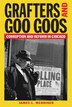 Grafters And Goo Goos: Corruption And Reform In Chicago by James L. Merriner