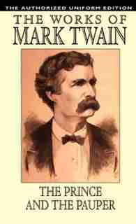 The Prince And The Pauper: The Authorized Uniform Edition by Mark Twain