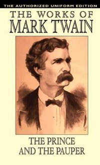 The Prince And The Pauper: The Authorized Uniform Edition de Mark Twain