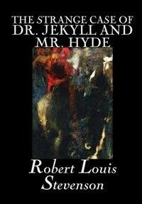 The Strange Case of Dr. Jekyll and Mr. Hyde by Robert Louis Stevenson