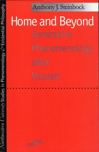 Home And Beyond: Generative Phenomenology after Husserl